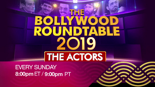 The Bollywood Roundtable 2019 Every Sunday 8pm ET & 9pm PT