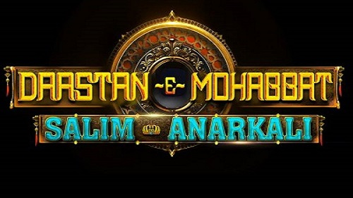 Daastan-E-Mohabbat Salim Anarkali