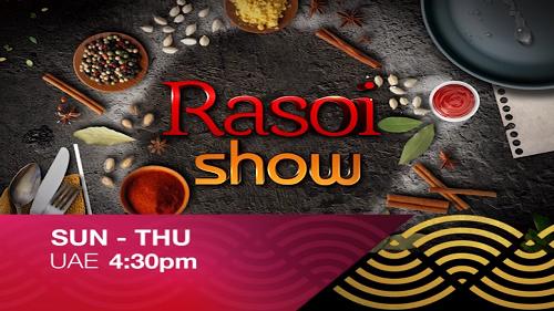 Rasoi Show Sun-Thu UAE 4:30 PM