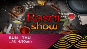 Watch Rasoi Show Sun-Thu 4:30pm