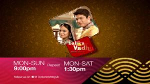 Watch Balika Vadhu Every Day 9:00pm on Colors Rishtey UK