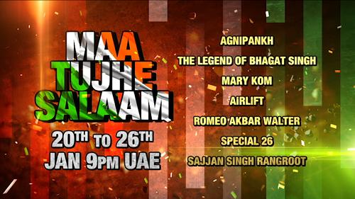 Maa Tujhe Salaam 20th to 26th Jan at 9:00PM UAE
