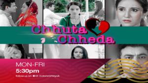 Wacth Chhuta Chheda Mon-Fri at 5:30om on Colorsrishtey UK