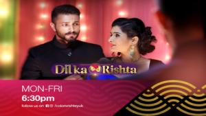 Watch Dil Ka Rishta Mon-Fri 6:30pm on Colorsrishteyuk