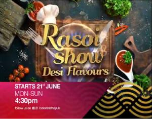 Rasoi Show Desi Flavours Starts 21st Jun, Mon-Sun 4:30pm