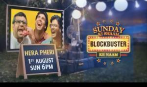 Sunday Blockbuster Hera Pheri on 1st Aug, Sunday 6:00PM